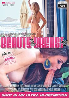 Beauty In The Breast 2, starring Kelly Madison, Molly Jane, Dillion Carter, Bree Daniels and Ryan Madison, produced by Kelly Madison Productions, 413 Productions and Porn Fidelity.
