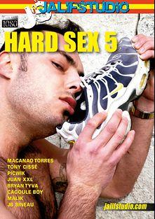 Hard Sex 5, starring Macanao, J.B. Bineau, Bryan Tyva, Tony Cisse, Juan XXL, Cagoule Boy, PicWik and Malik Tn, produced by Jalif Studio.