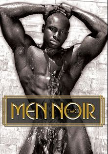 Men Noir 2, starring Race Cooper, Marc Williams, Dato Foland, Trelino, Boomer Banks, Tyson Tyler, Shawn Wolfe, Ryan Raz, Bo Matthews, Logan McCree, Scott Alexander, Diesel Washington, Dominik Rider and Park Wiley, produced by Falcon Studios and Falcon Studios Group.