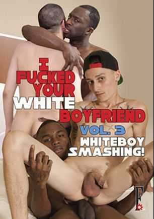I Fucked Your White Boyfriend 3: Whiteboy Smashing, starring Blain Tutera, Jordan Jude, Jason Hearst, Jarvis Chandler, Golden Secret, Breakz, Day Day Rockafella and Hot Boi, produced by Flava Works.