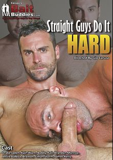 Straight Guys Do It Hard, starring Drake Jaden, James Kelly, Braxton, Bobby Rail, Kain Warn, Brandon Monroe, Jessie Balboa and Ethan Storm, produced by Bait Buddies.