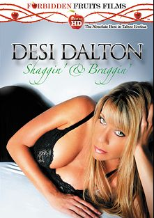 Desi Dalton: Shaggin' And Braggin', starring Desi Dalton, produced by Forbidden Fruits Films.