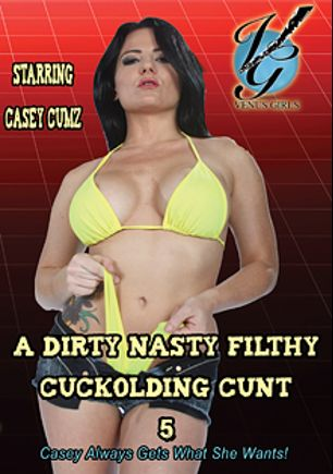 A Dirty Nasty Filthy Cuckolding Cunt 5, starring Casey Cumz, produced by Venus Girls Production.