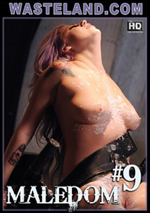 Maledom 9, starring Cheri, Jemma Valentine, Vyxen Steel, Sadie Holmes, Eric X, Nyssa Nevers, Dick Chibbles, Daisy Layne and Rick, produced by Wasteland Studios.