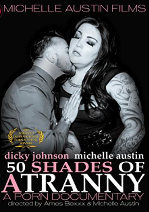 Fifty Shades Of A Tranny, starring Dicky Johnson and Michelle Austin, produced by Kennston Productions.