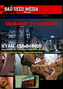 Cumming To Chicago, starring Ryan Cummings, produced by Chris Neal Media and Bad Seed Media.