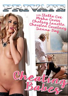Cheating Babes, starring Christen Courtney, Sienna Day, Juan Lucho, Stella Cox, Misha Cross, Chelsey Lanette and George Uhl, produced by Private Media.