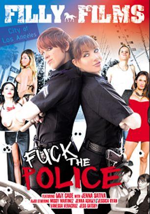 Fuck The Police, starring Lily Cade, Jess Gatsby, Jenna Sativa, Jenna Ashley, Vanessa Veracruz, Jessica Ryan and Missy Martinez, produced by Filly Films.