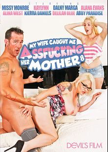 My Wife Caught Me Assfucking Her Mother 8, starring Kierra Daniels, Missy Monroe, Trent Dy, Abby Paradise, Alina West, Bradley Remington, Delilah Blue, Giovanni Francisco, Rusty Nails, Kaylynn, Alana Evans and Dalny Marga, produced by Devil's Film and Devils Film.