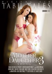 "Featured Category - International presents the adult entertainment movie ""A Mother Daughter Thing 3""."
