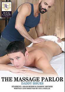The Massage Parlor: Daddy Issues, starring Damon Archer and Adam Russo, produced by Rock Candy Films.