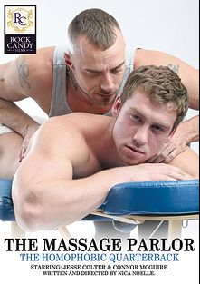 The Massage Parlor: The Homophobic Quarterback, starring Connor Maguire and Jesse Colter, produced by Rock Candy Films.