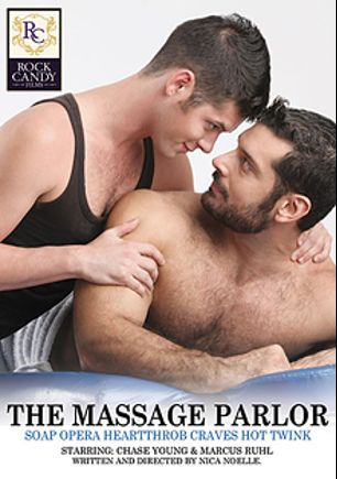 The Massage Parlor: Soap Opera Heartthrob Craves Hot Twink, starring Marcus Ruhl and Chase Young, produced by Rock Candy Films.
