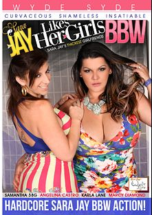 Sara Jay Likes Her Girls BBW, starring Angelina Castro, Sara Jay, Marcy Diamond, Samantha 38G and Karla Lane, produced by Sara Jay's Wyde Syde.