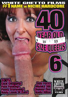40 Year Old Size Queens 6, starring Desi Fox, Mishka 38G, Nadia Hilton and Chelsea Zinn, produced by White Ghetto.
