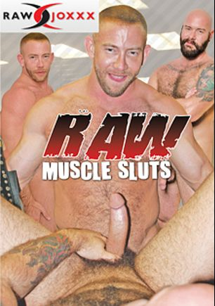 Raw Muscle Sluts, starring Shay Michaels, Tony Bishop, Luke Harrington, James Django, Chip Young, Cam Christou and Bryan Knight, produced by RawJOXXX and Alpha One Media.