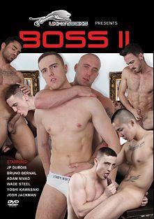 Boss 2, starring Josh Jackman, Yoshi Kawasaki, Wade Steel, Bruno Bernal, Adam Nivad and J.P. Dubois, produced by UKHotJocks.