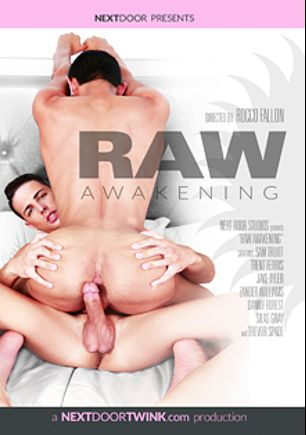 Raw Awakening, starring Trent Ferris, Jake Tyler, Zander Williams, Danny Forest, Sam Truitt, Trevor Spade and Silas, produced by Next Door Twink.