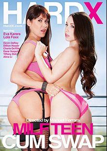 MILF Teen Cum Swap, starring Lola Foxx, Eva Karera, Alina Li, Dillion Harper, Cherie DeVille, Tiffany Doll, Dana Vespoli and Devin Deray, produced by Hard X.