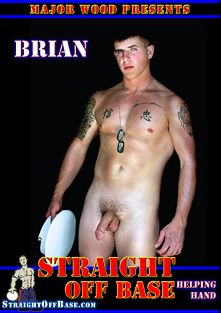 Straight Off Base: Helping Hand Brian, starring Brian (Straight Off Base), produced by Straight Off Base.