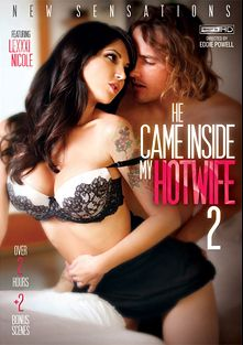 He Came Inside My Hotwife 2, starring Keira Nicole, Lexxxi Nicole, Bianca Breeze and Morgan Lee, produced by New Sensations.