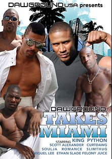 Dawgpound Takes Miami, starring Scott Alexander, Miguel Lee, Soulja, Ethan Slade, Romance, Felony (m), King, Python, Mr. X, Curt, Slim Thug and Juice, produced by Pitbull Productions and Dawgpound USA.