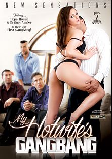 My Hotwife's Gangbang, starring Britney Amber and Hope Howell, produced by New Sensations.