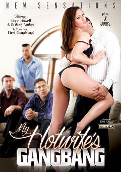 "Adult entertainment movie ""My Hotwife's Gangbang"" starring Britney Amber & Hope Howell. Produced by New Sensations."