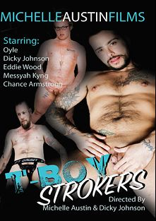 T-Boy Strokers, starring Oyle, Messyah Kyng, Dicky Johnson, Chance Armstrong and Eddie Wood, produced by Kennston Productions.