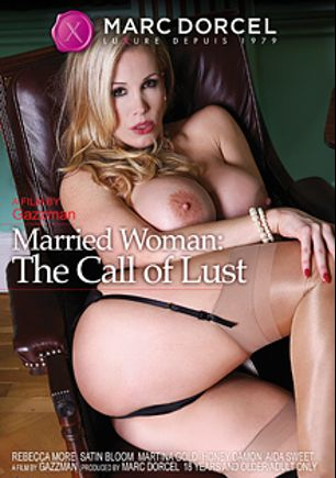 Married Woman: The Call Of Lust, starring Rebecca More, Martina Gold, Alexa Tomas, Aida Sweet, Honey Demon and Satin Bloom, produced by Marc Dorcel SBO and Marc Dorcel.