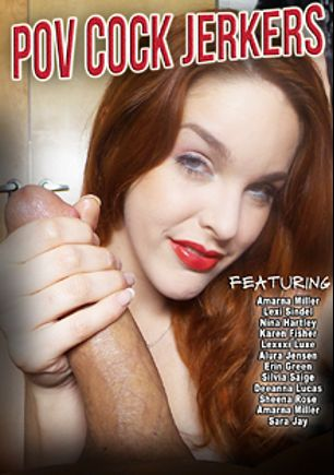 POV Cock Jerkers, starring Amarna Miller, Deeanna Lucas, Silvia Saige, Erin Green, Sheena Rose, Lexxxi Luxe, Alura Jenson, Karen Fisher, Danica Danali, Lexi Sindel, Sara Jay and Nina Hartley, produced by CX WOW Production.