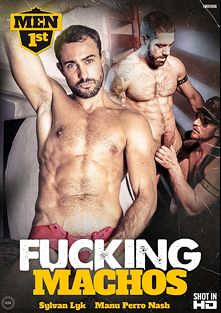 Fucking Machos, starring Sylan Lyk, Manu Perro Nash, Sergio Moreno, Frank Klein, Tony Duque and Aitor Crash, produced by Men 1st.