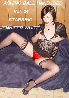 "Adult entertainment movie ""Aching Ball Handjobs 24"" starring Jennifer White. Produced by Glamorous Productions."
