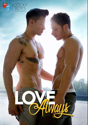 Love Always, starring Jack Rayder, Lukas Grande, Ricky Roman, Kennedy Carter, Austin Wilde, Anthony Romero, Ivan (Cocky Boys), Angel Cruz (m), Allen King and Michael (Cocky Boys), produced by Cockyboys.