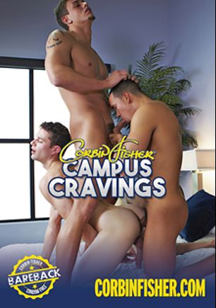 Campus Cravings, starring Dixon (Corbin Fisher), Marc (Corbin Fisher), Meyer, Quinn (Corbin Fisher), Dawson, Carter and Landon, produced by Corbin Fisher.