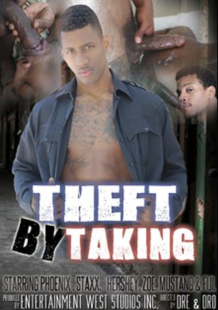 Theft By Taking, starring Phoenix (m), Fiji, Zoe(m), Staxx, Hershey (m) and Mustang, produced by Entertainment West Studios.