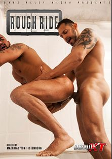Rough Ride, starring Letterio Amadeo, Viktor Rom, Ciro, Sergi Rodriguez, Saxon West, Adam Dacre and Max Duran, produced by Dark Alley Media.