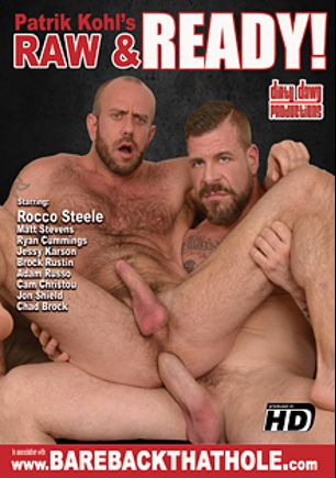 Raw And Ready, starring Rocco Steele, Ryan Cummings, Matt Stevens, Cam Christou, Jon Shield, Brock Rustin, Jessy Karson, Chad Brock and Adam Russo, produced by Dirty Dawg Productions.