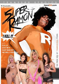 "Adult entertainment movie ""The Adventures Of Super Ramon"" starring Lexi Beth, Michelle Firestone & Dany Baroni. Produced by Trans500 Studios."