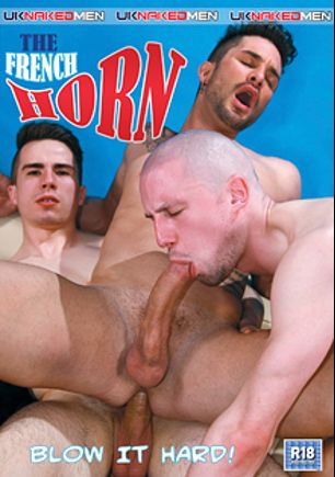 The French Horn, starring Kameron Frost, Brute Club, Romeo Lange, Jason Domino, Nathan Hope, Andrea Suarez, Kevin Archer, Greg Centuri and Matt Surfer, produced by Uk Naked Men.