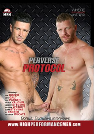 Perverse Protocol, starring Trenton Ducati, Vic Rocco, Matt Stevens, C.J. Parker, Parker Wright, Mitch Vaughn, Joe Parker, Jon Galt and Jeremy Stevens, produced by High Performance Men.