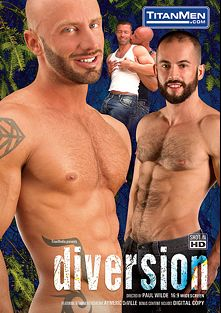 Diversion, starring Aymeric Deville, Kevin Lee, J.R. Bronson, Felix Barca, Topher DiMaggio and Tristan Jaxx, produced by Titan Media.