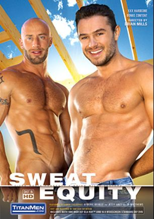 Sweat Equity, starring Jessy Ares, Aymeric Deville, Ethan Hudson, J.R. Matthews, Kyle Quinn, Frank Philipp and Mack Manus, produced by Titan Media.