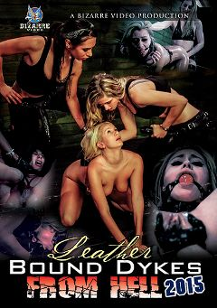 "Adult entertainment movie ""Leather Bound Dykes From Hell 2015"" starring Isa Mendez, Lexy Villa & Layla Price. Produced by Bizarre Video Productions."