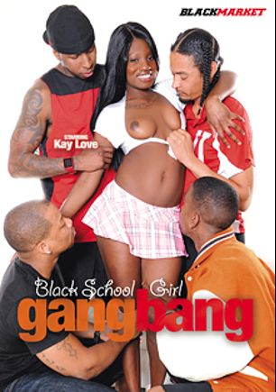 Black School Girl Gangbang, starring Kay Love, Darwin Slimpoke, Chanell Heart, Moe Johnson, Chris Cock, Dirk Huge, Jon Jon and D-Snoop, produced by Black Market Entertainment.