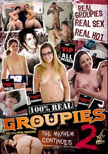 100 Percent Real Groupies 2: The Mayhem Continues, starring Kendra, Hazel, Brooklyn and Phil Varone, produced by Vivid Entertainment.