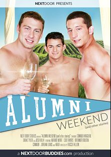 Alumni Weekend, starring Jordan Evans, Josh Villa, Drake Tyler, Connor Halsted, Brenner Bolton, Colt Rivers and Connor Maguire, produced by Next Door Buddies.