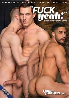 Fuck Yeah, starring Sebastian Kross, Tyce Jax, Caleb King, Theo Ford, Billy Santoro and Adam Ramzi, produced by Raging Stallion Studios, Hard Friction and Falcon Studios Group.