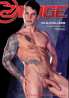 Magnums, starring Pierre Fitch, Sebastian Kross, Brenner Bolton, Austin Wolf, Ryan Rose, Derek Atlas and Brent Corrigan, produced by Falcon Studios, Falcon Studios Group and Falcon Edge.