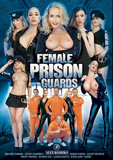 Female Prison Guards, starring Misha Cross, Ash Hollywood, Cathy Heaven, Cathy Campbel, Lauro Giotto, Nikky Thorn, Sabby, George Uhl and Nick Lang, produced by Alex Romero.